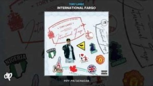 International Fargo BY Tory Lanez